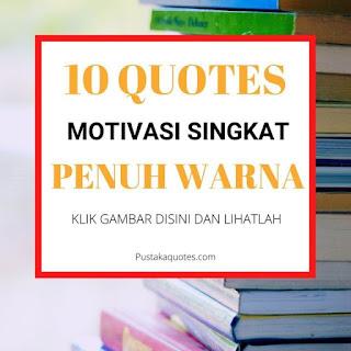 Kumpulan Quotes motivasi Keren