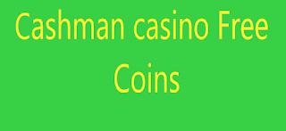 Cashman casino free coins, Cashman casino free coins links,Free coins for Cashman casino.