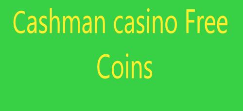 Cashman casino free coins