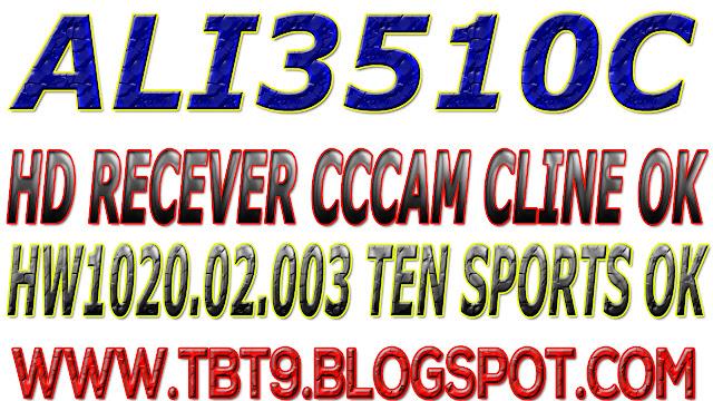 ALI3510C HD RECEIVER HW102.02.003 CCCAM CLINE & WITH POWERVU TEN SPORT OK NEW SOFTWARE
