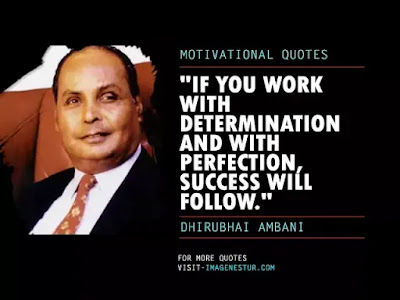 Dhirubhai Ambani Quotes - If you work with determination and with perfection, success will follow