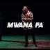 Download Video Mp4 | Mwana FA - We Endelea Tu