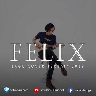 Download Lagu Cover Terbaik Felix Irwan 2019 Full Rar
