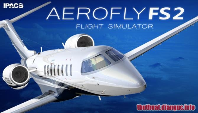 Download Game Aerofly FS 2: Flight Simulator Full Crack