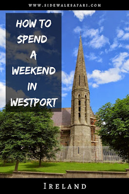 How to spend a weekend in Westport Ireland