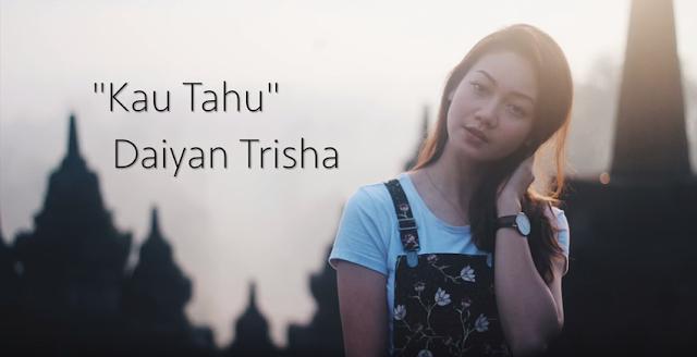 Daiyan Trisha - Kau Tahu