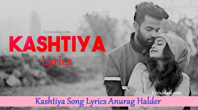 Kashtiya Song Lyrics
