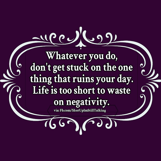 Don't waste your energy on negativity