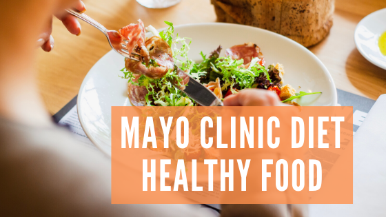 Mayo Clinic Diet Healthy Food