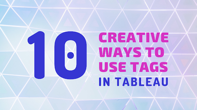 10 Creative Ways to Use Tags in Tableau