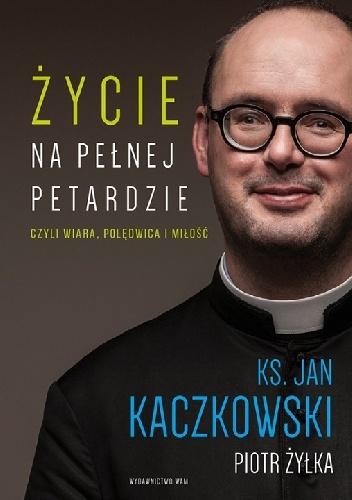 http://lubimyczytac.pl/ksiazka/253326/zycie-na-pelnej-petardzie-czyli-wiara-poledwica-i-milosc