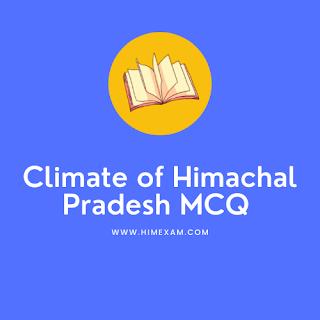 Climate of Himachal Pradesh MCQ in Hindi