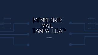 Anti Phising Zimbra Memblokir Mail From Login Tanpa LDAP