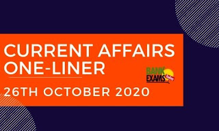 Current Affairs One-Liner: 26th October 2020