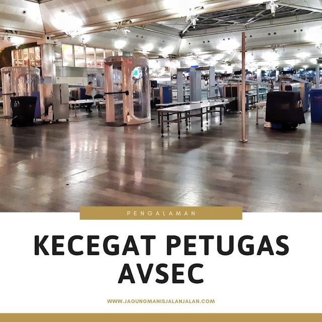 Pengalaman Kecegat Petugas AVSEC
