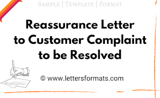 Draft Reassurance Letter to Customer Complaint to be Resolved