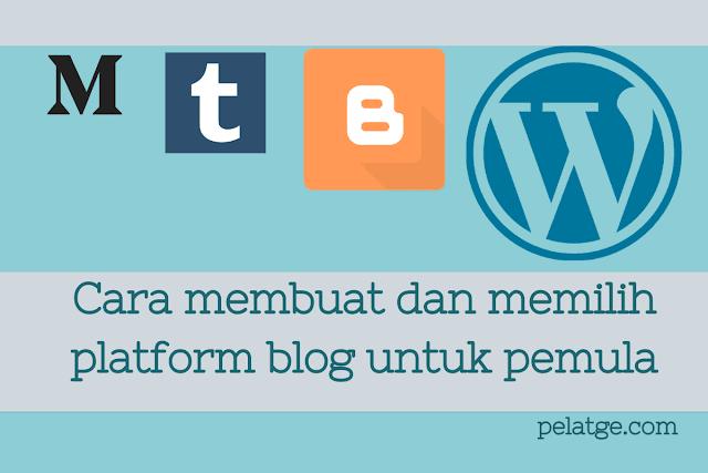 Cara membuat dan memilih platform blog untuk pemula