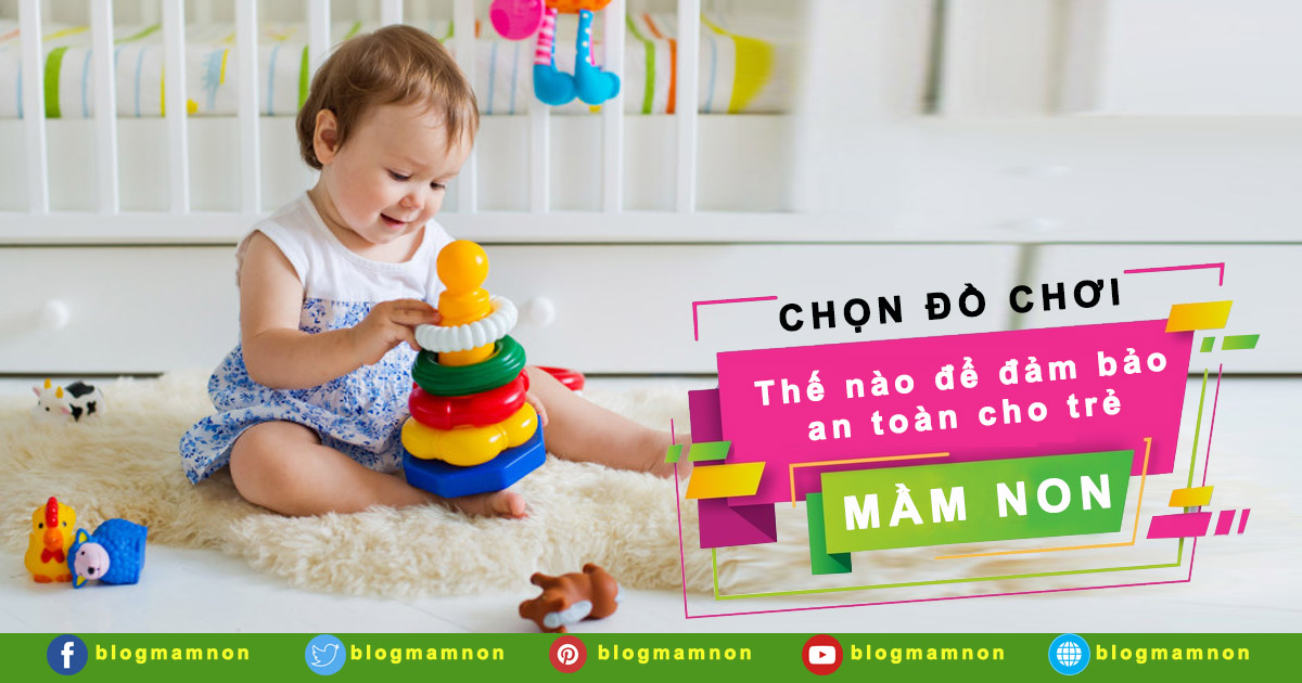 Những loại đồ chơi cho trẻ mầm non bố mẹ nên tránh