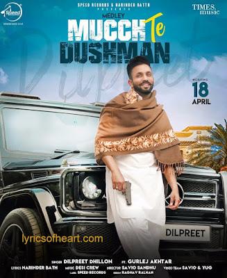 Medley MucchTE Dushman Lyrics | Dilpreet Dhillon ft Gurlej Akhtar