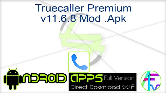 Truecaller Premium v11.6.8 Mod .Apk