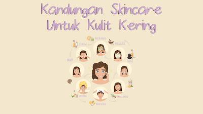 Kandungan Skincare Untuk Kulit Kering