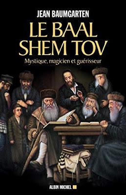 Le Baal Shem Tov Mystique, magicien et guérisseur - Jean Baumgarten - Albin Michel