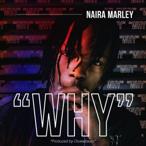 Naira Marley – Why [Audio/Lyrics]