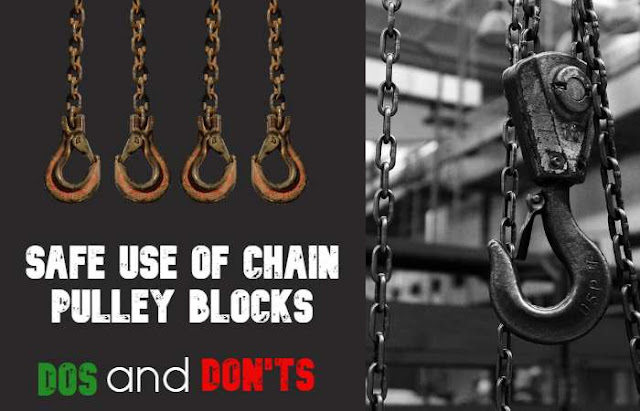 Use of Chain Pulley Block or Chain Hoist Safety Dos and Don'ts