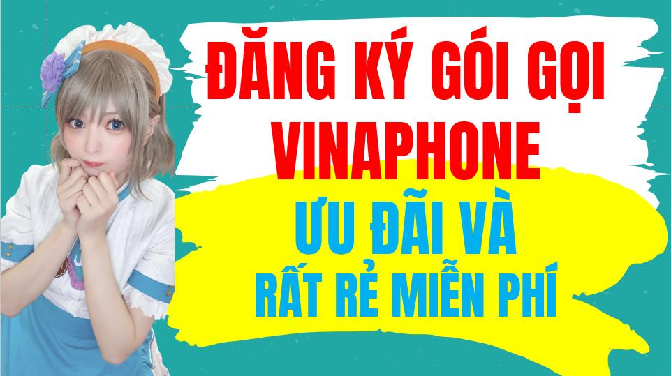 Đăng ký gói gọi Nội mạng Vinaphone