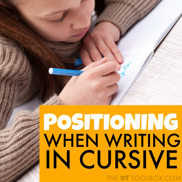 Use these tips and strategies to help kids writing in cursive by addressing positioning at a desk, environmental concerns with cursive writing, and paper positioning with cursive writing.