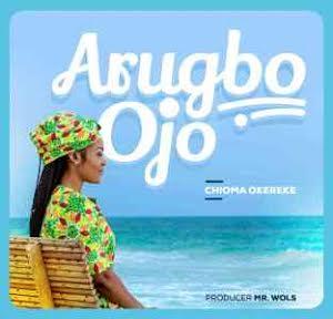 Download Music: Chioma Okereke – Arugbo Ojo [@Chioma_Okereke1]