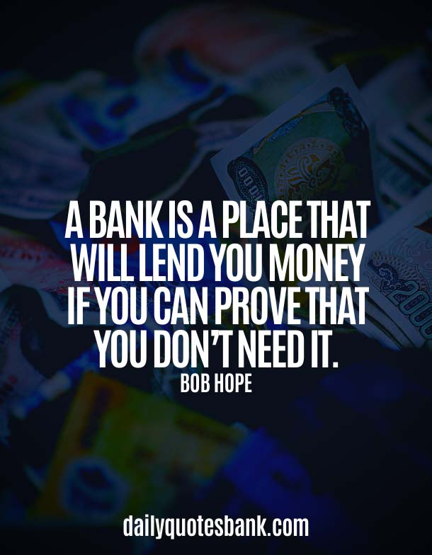 Bank Quotes About Banking and Bankers