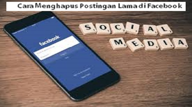 Cara Menghapus Postingan Lama di Facebook