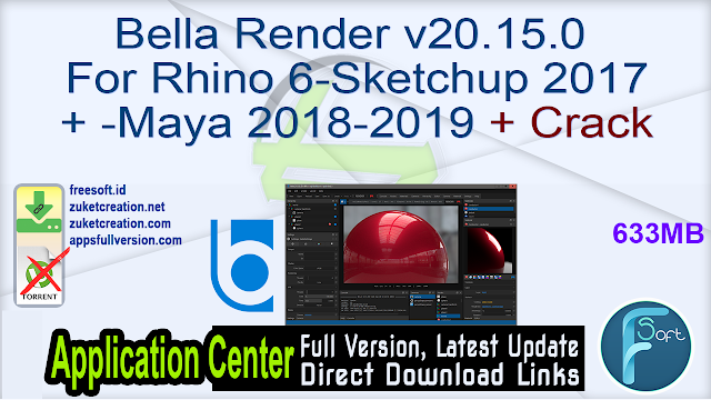 Bella Render v20.15.0 For Rhino 6-Sketchup 2017+ -Maya 2018-2019 + Crack