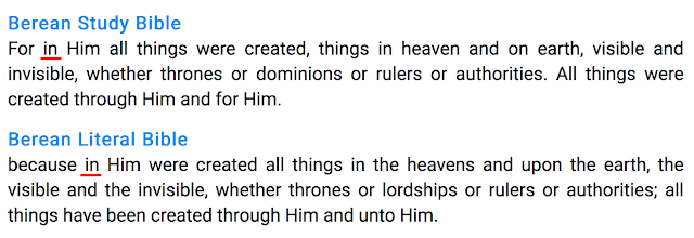 The correct translation is: For in Him all things were created,