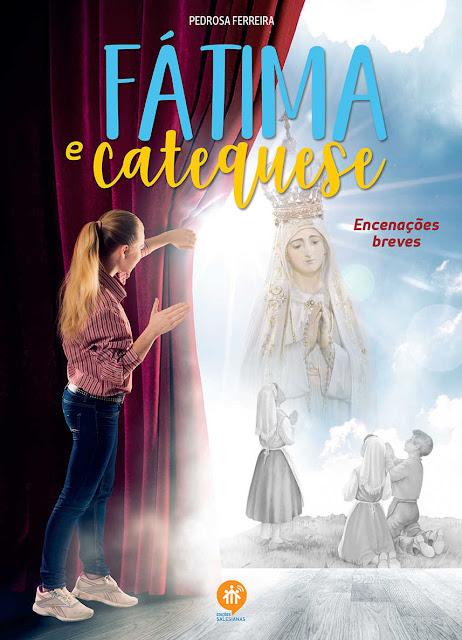 Fatima e catequese Encenações Breves - Pedrosa Ferreira
