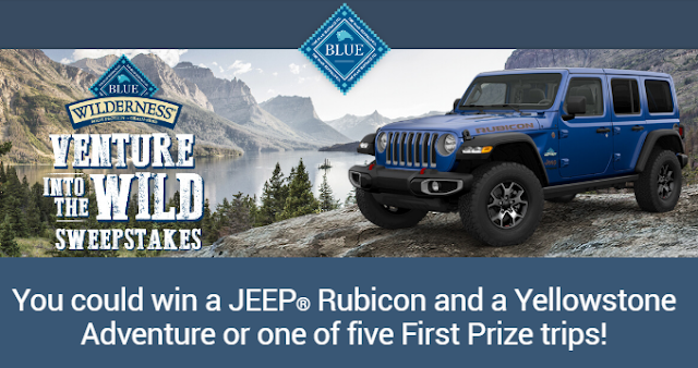 Blue Buffalo wants you to venture into the wild by entering to win a Jeep Wrangler Rubicon and a vacation to Yellowstone National Park worth  nearly $70,000!