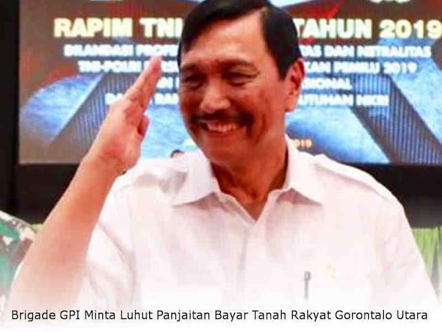 Brigade GPI Minta Luhut Panjaitan Bayar Tanah Rakyat Gorontalo Utara