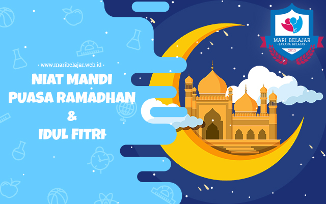 Mari Belajar - Niat Mandi Puasa Ramadhan dan Idul Fitri