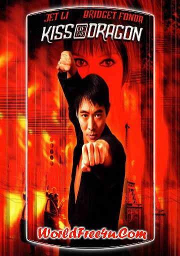 Poster Of Kiss of the Dragon (2001) Full Movie Hindi Dubbed Free Download Watch Online At worldfree4u.com