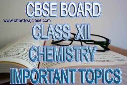 CBSE Class 12 Chemistry Important Topics