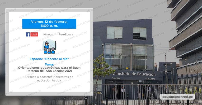 MINEDU: «Orientaciones pedagógicas para el Buen Retorno del Año Escolar 2021» (EN VIVO - 12 FEBRERO) www.minedu.gob.pe