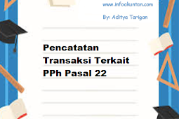 Pencatatan Transaksi Terkait PPh Pasal 22