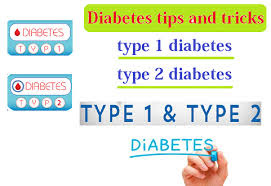 Diabetes tips and tricks type 1 diabetes and type 2 diabetes