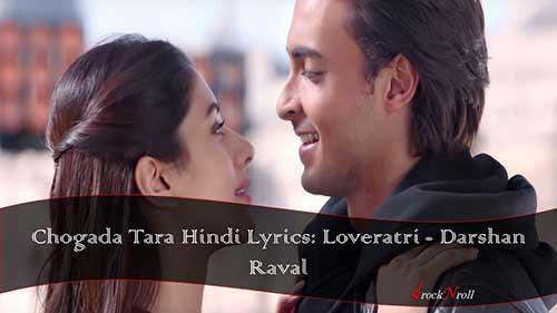 Chogada-Tara-Hindi-Lyrics-Loveratri-Darshan-Raval