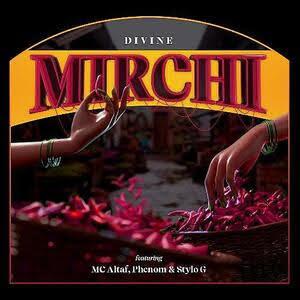 Divine: Mirchi Lyrics - MC Altaf, Phenom, Stylo G