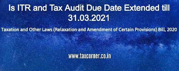 Is ITR and Tax Audit Due Date Extended till 31.03.2021