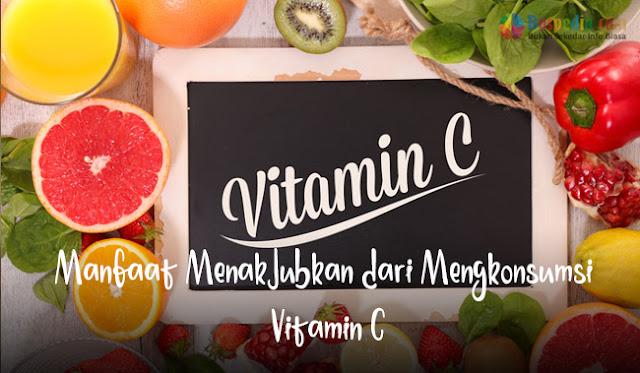 Manfaat Menakjubkan dari Mengkonsumsi Vitamin C