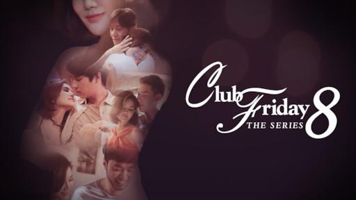 Tình Yêu Đích Thực Hay Chỉ Là Đam Mê - Club Friday The Series Season 8: True Love…or Pleasure (2016)