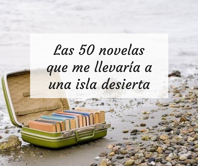 Las 50 novelas que me llevaría a una isla desierta